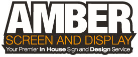 Amber Screen and Display - Your premier in house sign and design service
