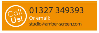 Call Us - 01327 349393 - or email: studio@amber-screen.com